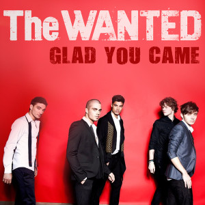 The_wanted_glad_you_came